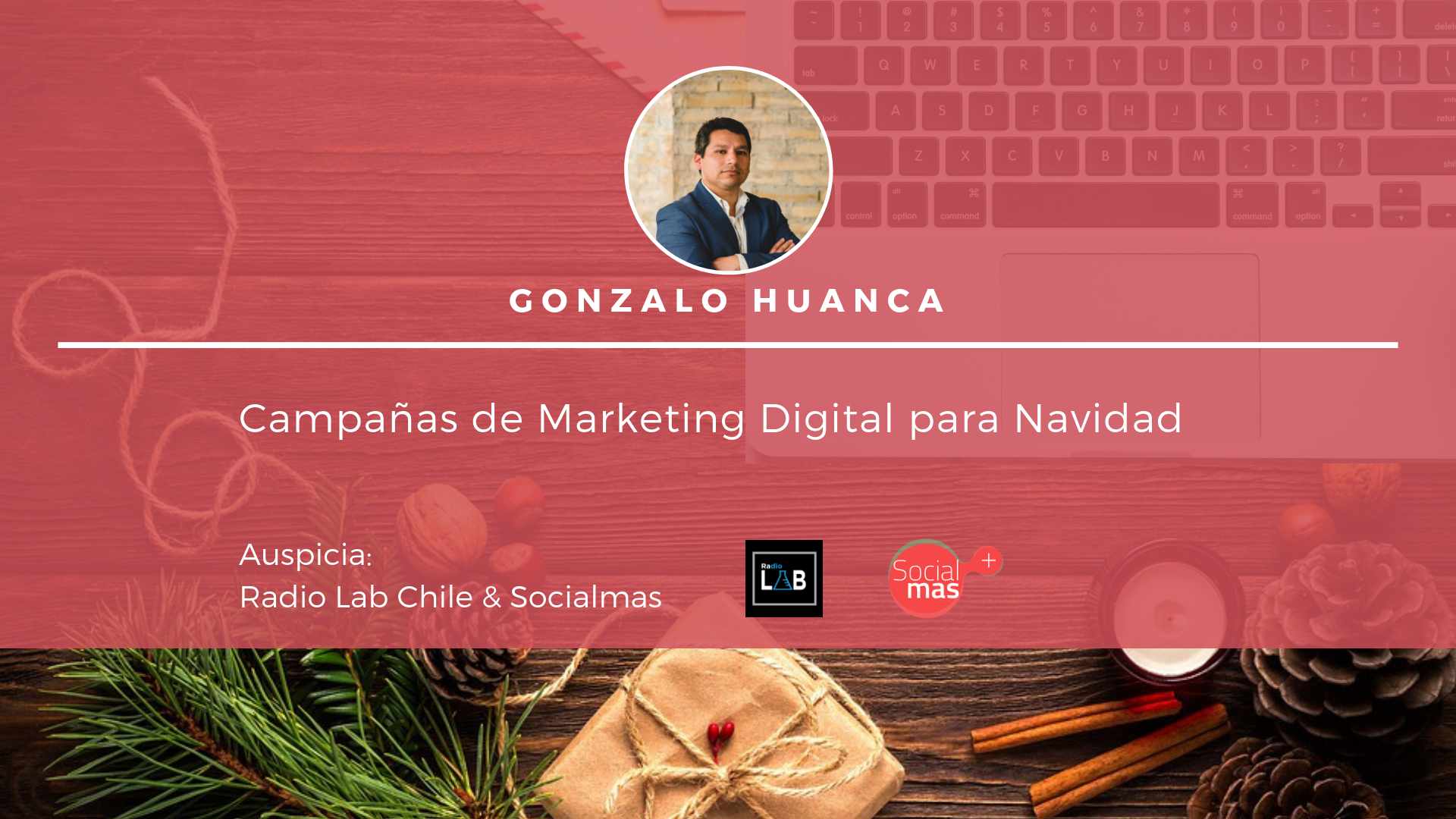 Campañas de Marketing Digital, Gonzalo Huanca